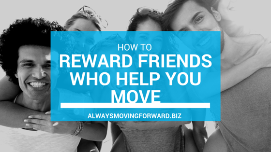 how to reward friends who help you move