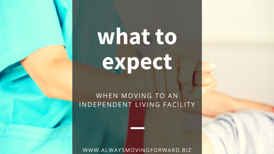 what to expect when moving to an independent