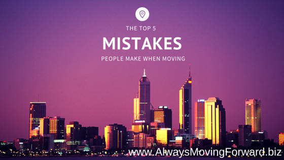 the top 5 mistakes people make when moving