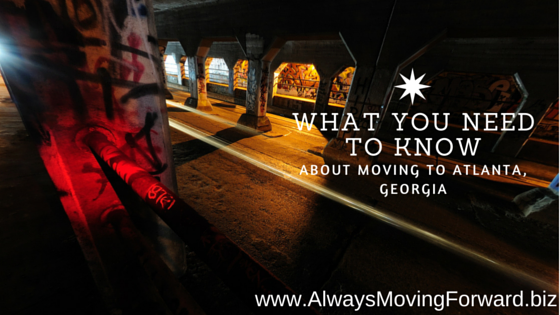 what you need to know about moving to atlanta, ga