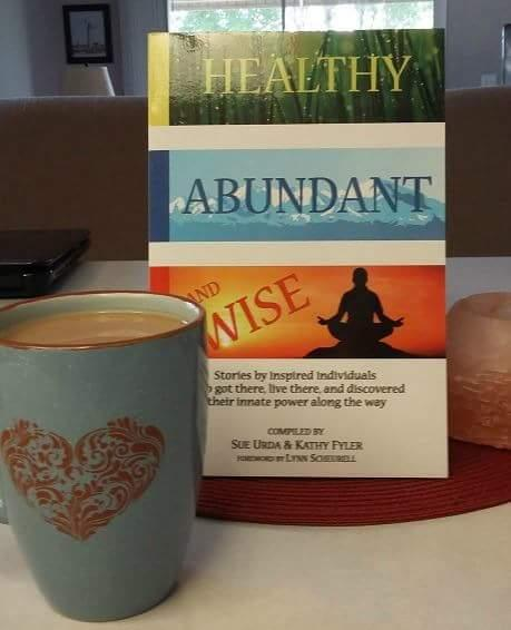 Healthy, Abundant and Wise