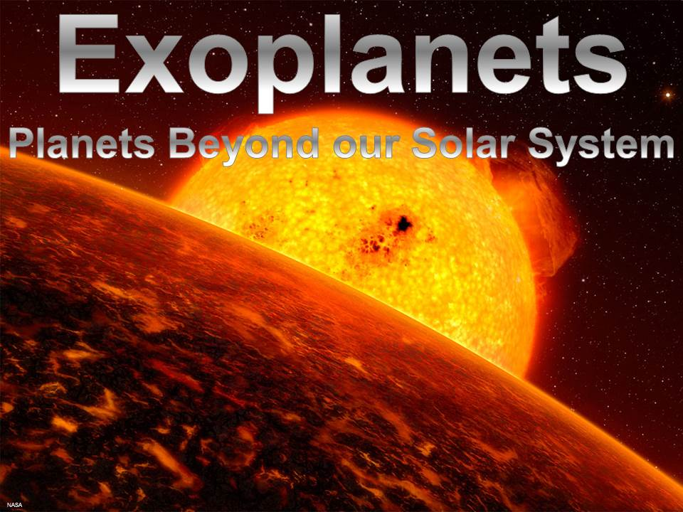 Exoplanets – Planets beyond our Solar System