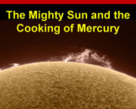 The Mighty Sun and the Cooking of Mercury