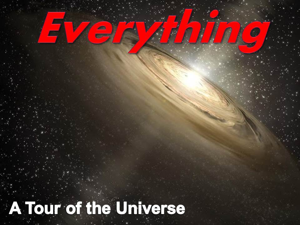 Everything – A Tour of the Universe