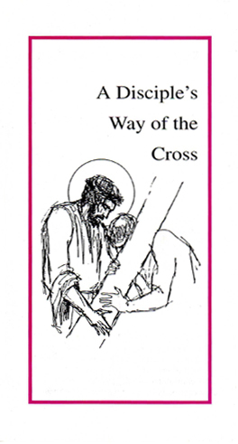 A Disciple's Way of the Cross