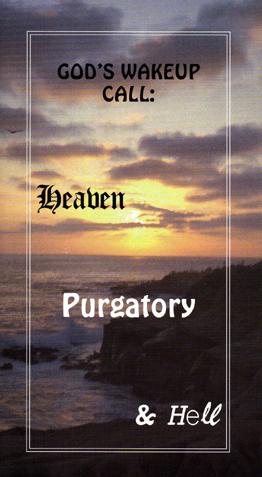 God's Wake Up Call: Heaven, Purgatory & Hell