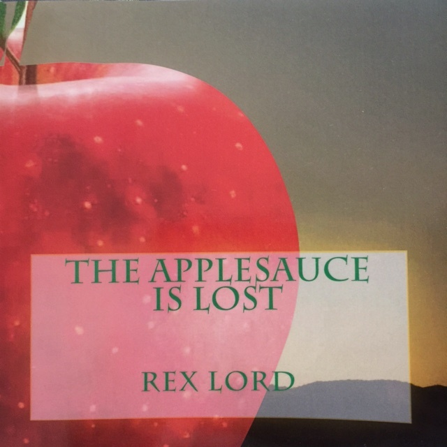 The Applesauce is Lost by Rex Lord
