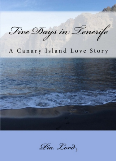 Five Days in Tenerife  A Canary Island Love Story