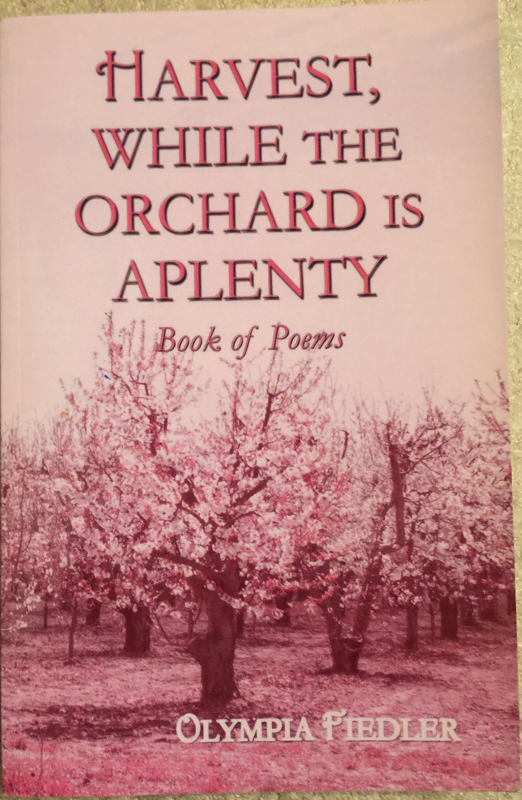 Harvest While the Orchard is Aplenty by Olympia Fiedler