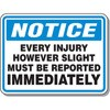 Notice- Every Injury However Slight Must Be Reported Immediately Decal