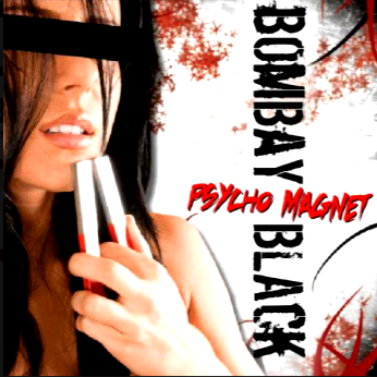 Bombay Black-Psycho Magnet 2008 International