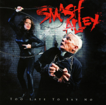 Smash Alley-Too Late To Say No 2007 International