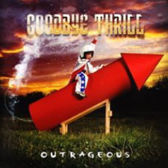 Goodbye Thrill-Outrageous 2010 International