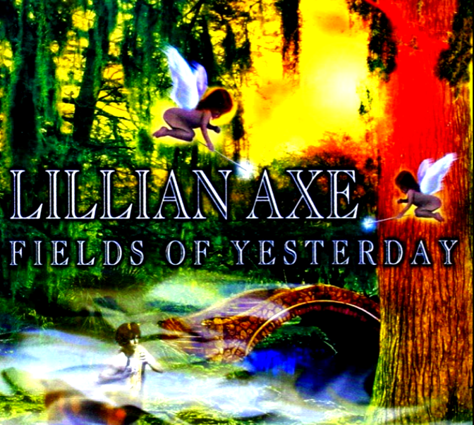 Lillian Axe - Fields of Yesterday 1999 International Order