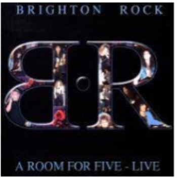 Brighton Rock-A Room For Five Live International