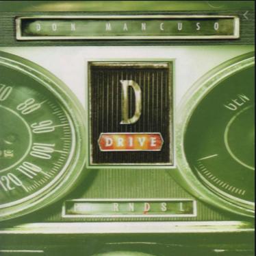 Don Mancuso-D Drive 2004