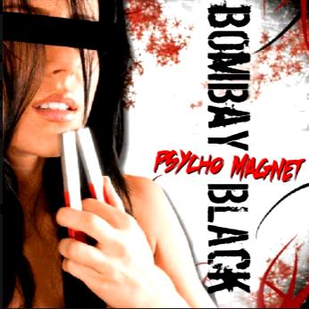 Bombay Black-Psycho Magnet 2008