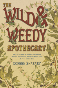Wild and Weedy Apothecary (out of Stock)