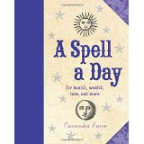 A Spell a Day : for health, wealth, love and more