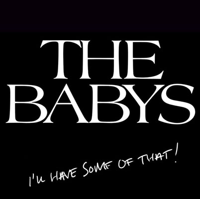 THE BABYS CD - I'll Have Some of That! (2014)