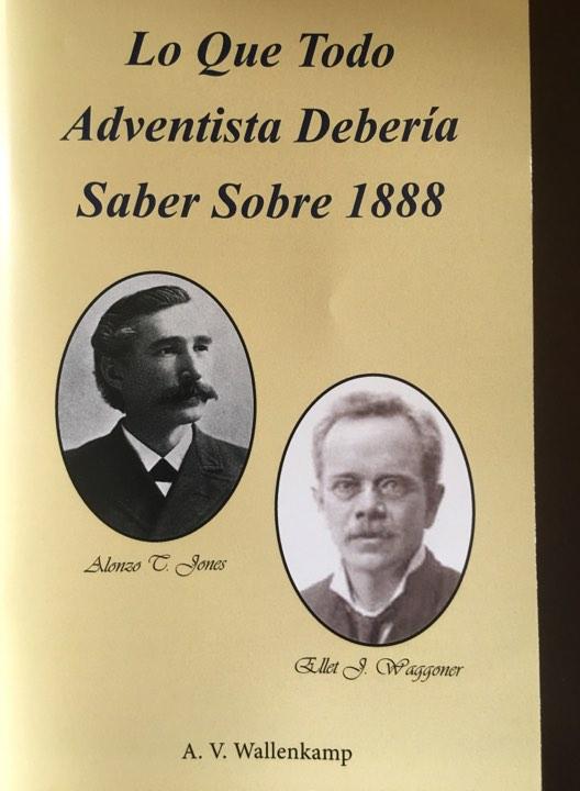 Lo que todo Adventista Debería saber sobre 1888