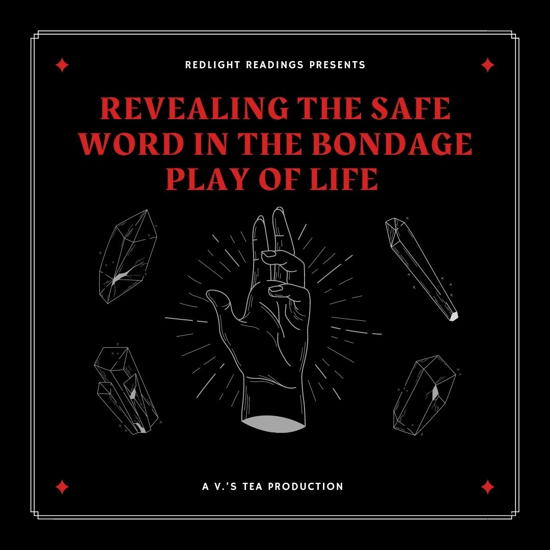 Revealing the Safe Word in the Bondage Play of Life
