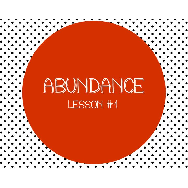 Lesson #1 - Abundance
