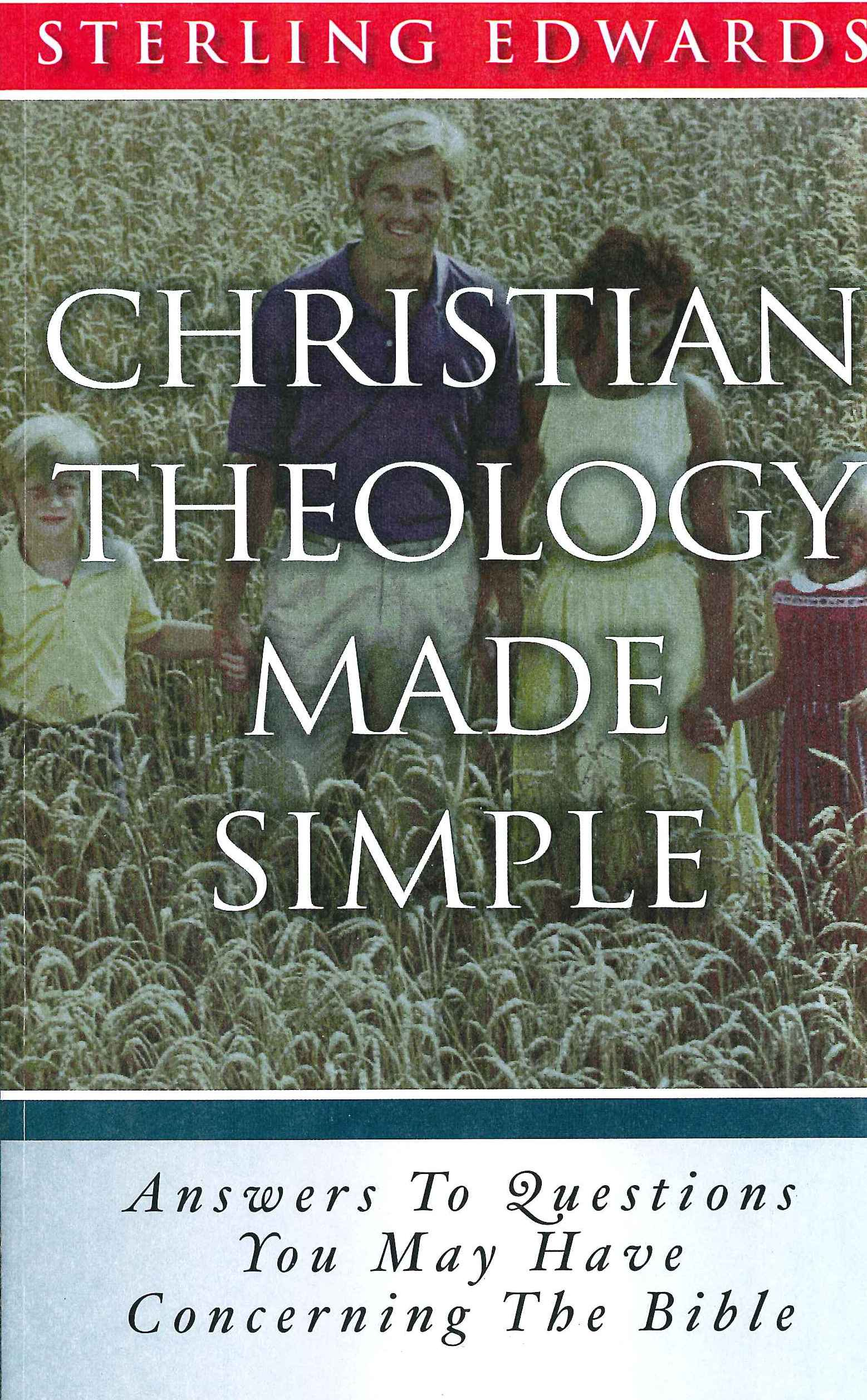 Christian Theology Made Simple by Sterling Edwards (Paperback)