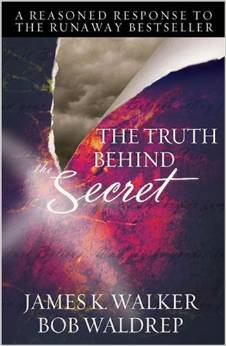 The Truth Behind the Secret by Bob Waldrep and James Walker (Paperback)