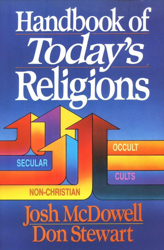 Handbook of Today's Religions by Josh McDowell and Don Stewart (Hardcover)
