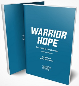 Warrior Hope: Basic Training for Living on Mission - 10 or more copies - Free S&H (US)