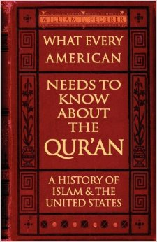 What Every American Needs to Know about the Qur'an: A History of Islam & the United States by William Federer (Paperback)