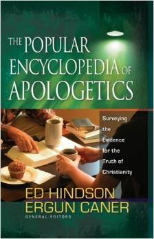 The Popular Encyclopedia of Apologetics by Ed Hinson and Ergun Caner, editors (Hardcover)