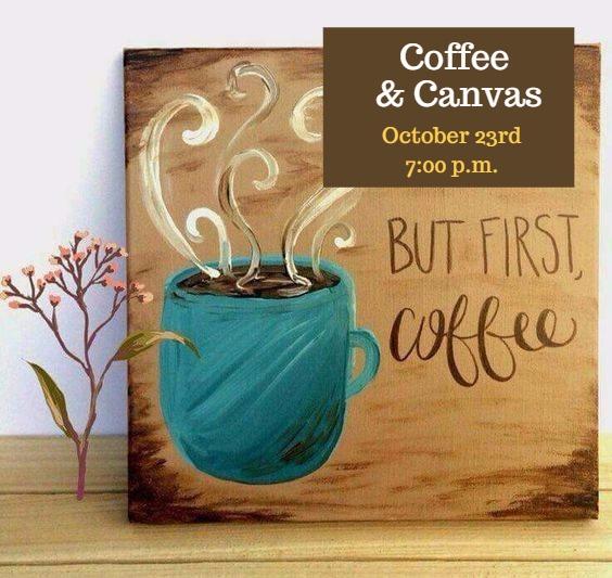 Coffee & Canvas - October 24, 2017 @ 7:00 p.m.