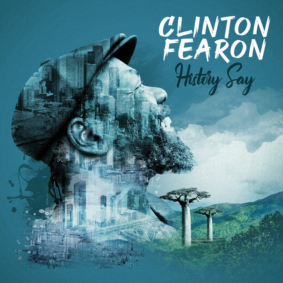 Clinton Fearon - History Say PRE ORDER (release Sept 13th 2019)