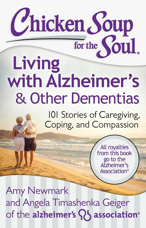 """Chicken Soup for the Soup - """"Living with Alzheimer's & Other Dementias"""""""