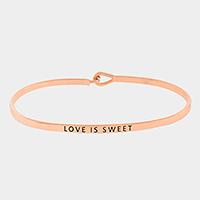 "Rose Gold ""Love is sweet"" thin metal hook bracelet"