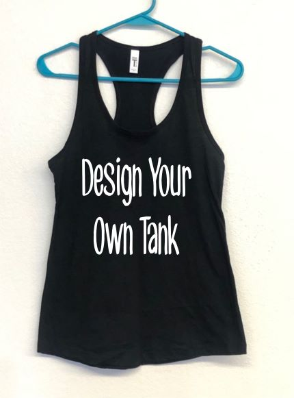 DESIGN YOUR OWN TANK