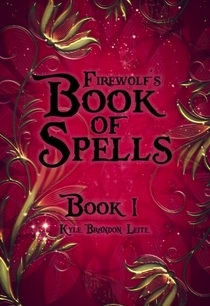 FIREWOLF'S BOOK OF SPELLS, BOOK ONE