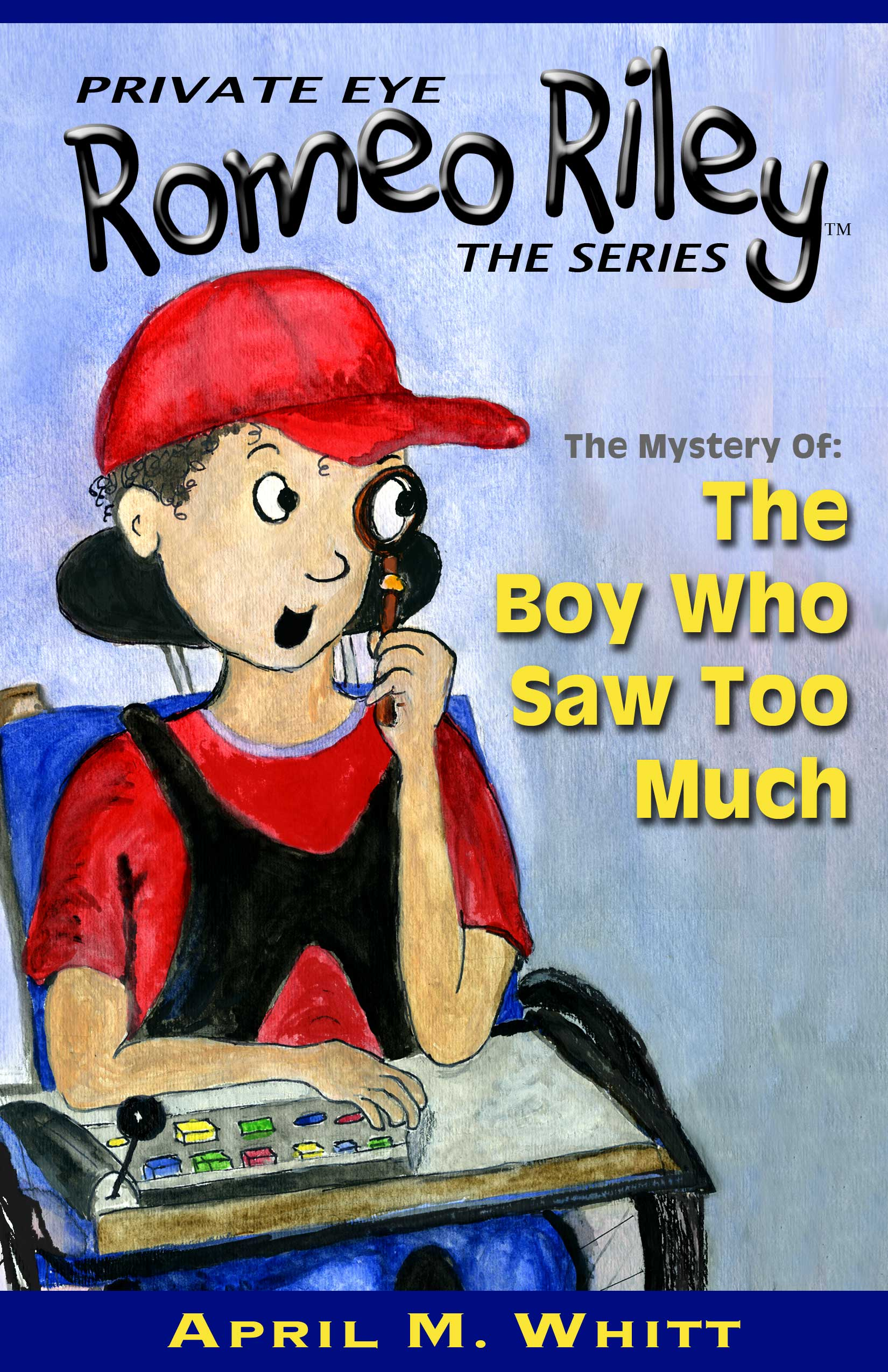 Private Eye Romeo Riley: The Boy Who Saw Too Much Book #1