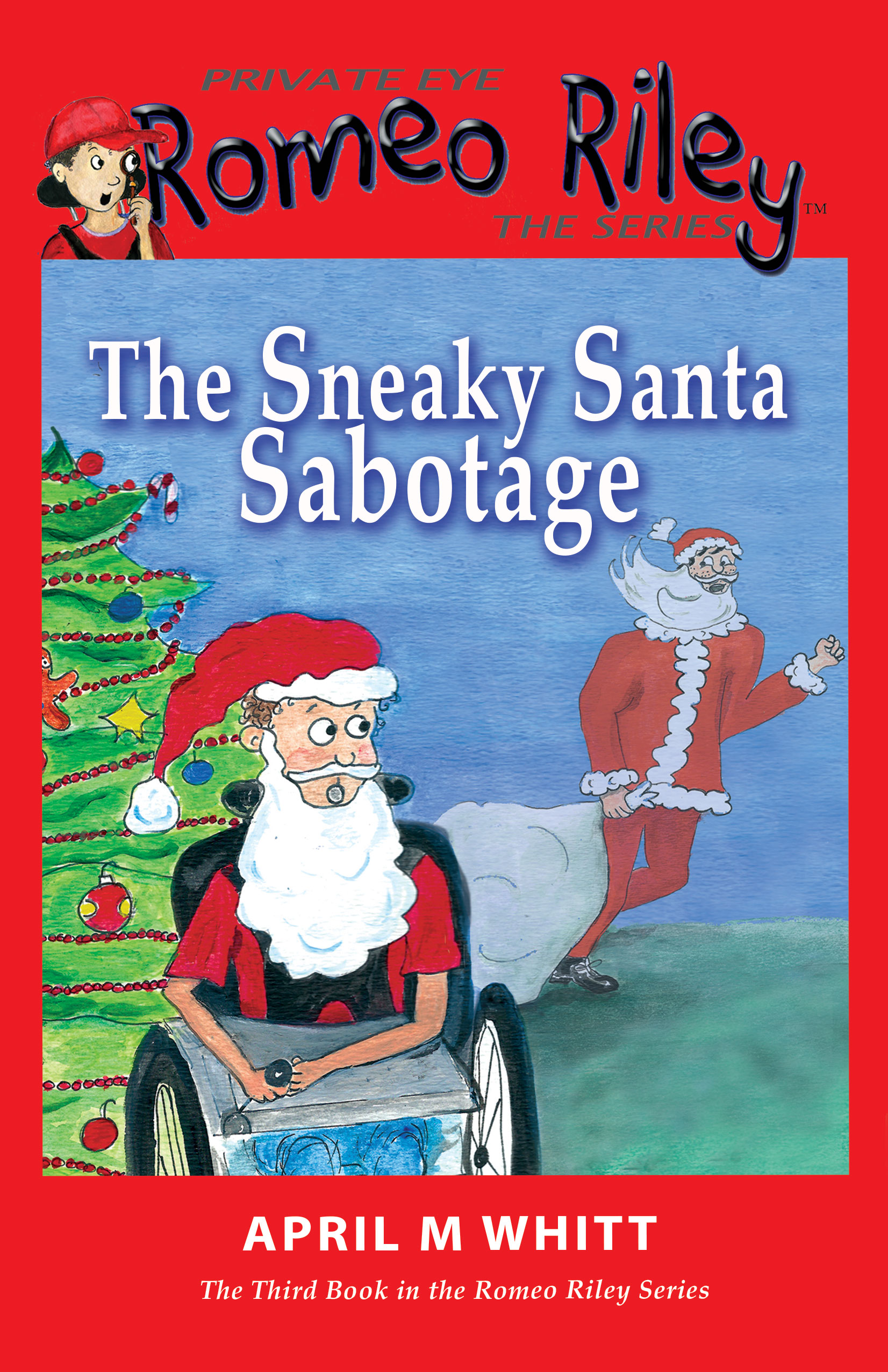 Private Eye Romeo Riley: The Sneaky Santa Sabotage Book #3