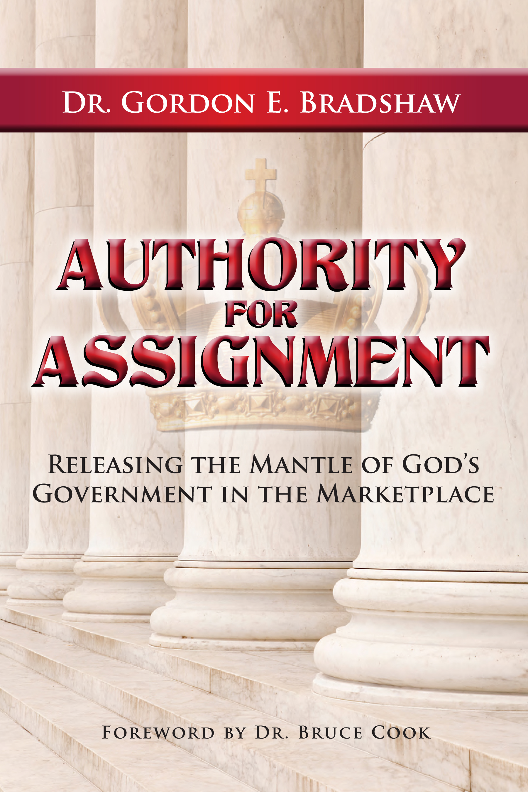 Authority for Assignment - Releasing the Mantle of God's Government in the Marketplace