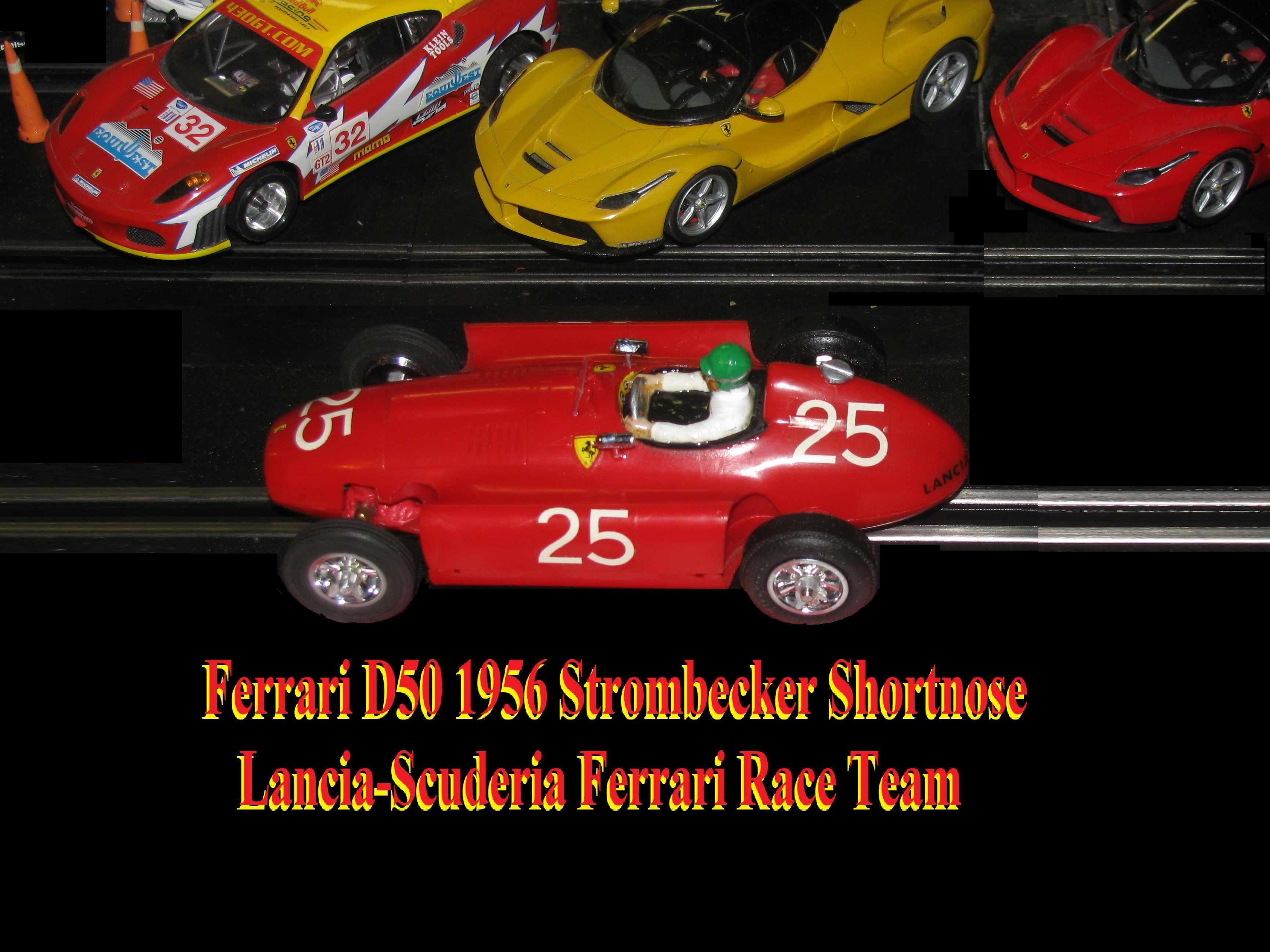 * Winter Super Sale * Ferrari D50 1956 Lancia-Scuderia Ferrari Race Team by Strombecker Ver.C Shortnose 1:24 Scale Slot Car #25