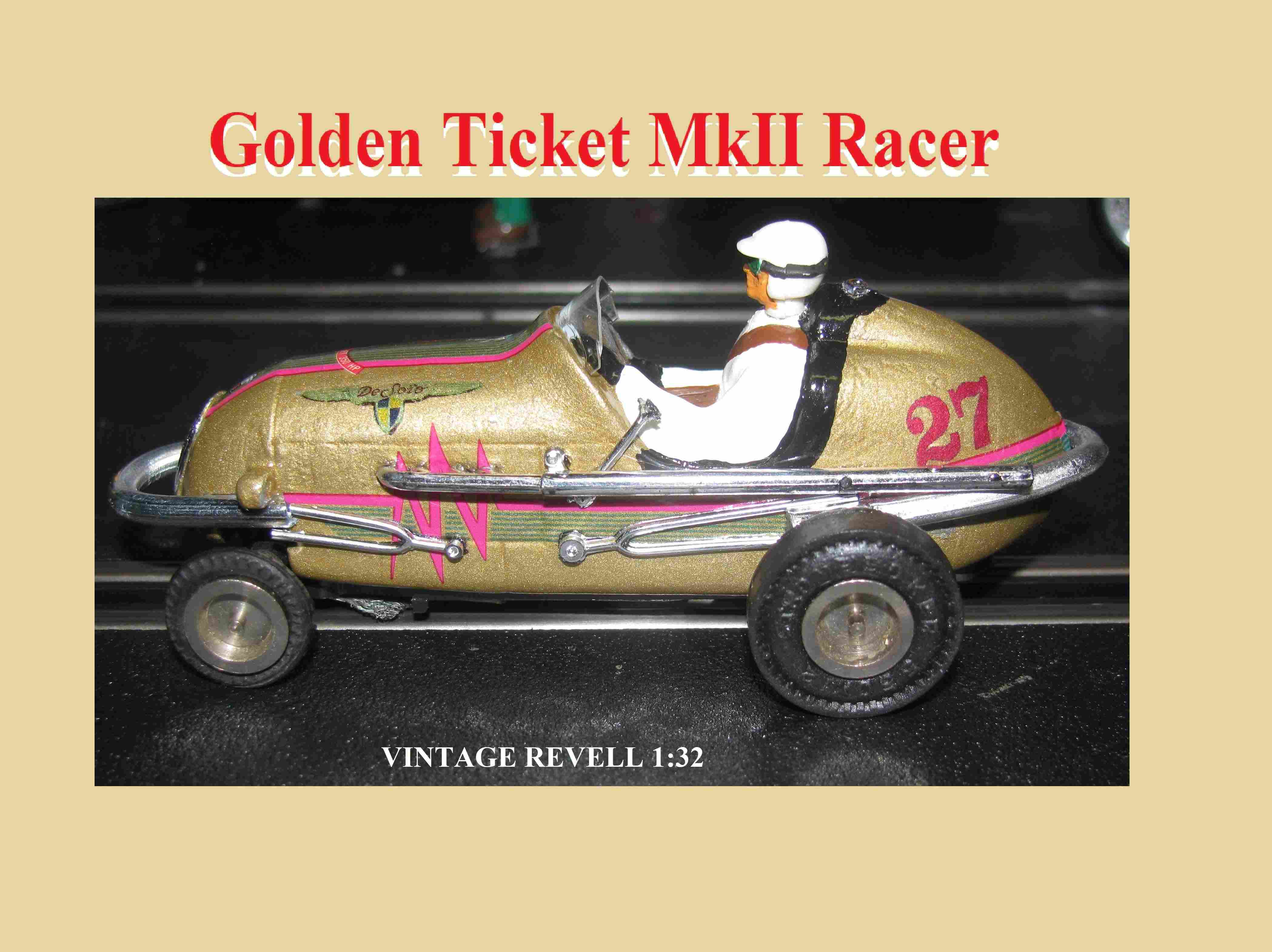 * SOLD * * FOR CHARLES E. ONLY * Revell Midget Racer Golden Ticket MkII Racing Special Slot Car 1:32 Scale