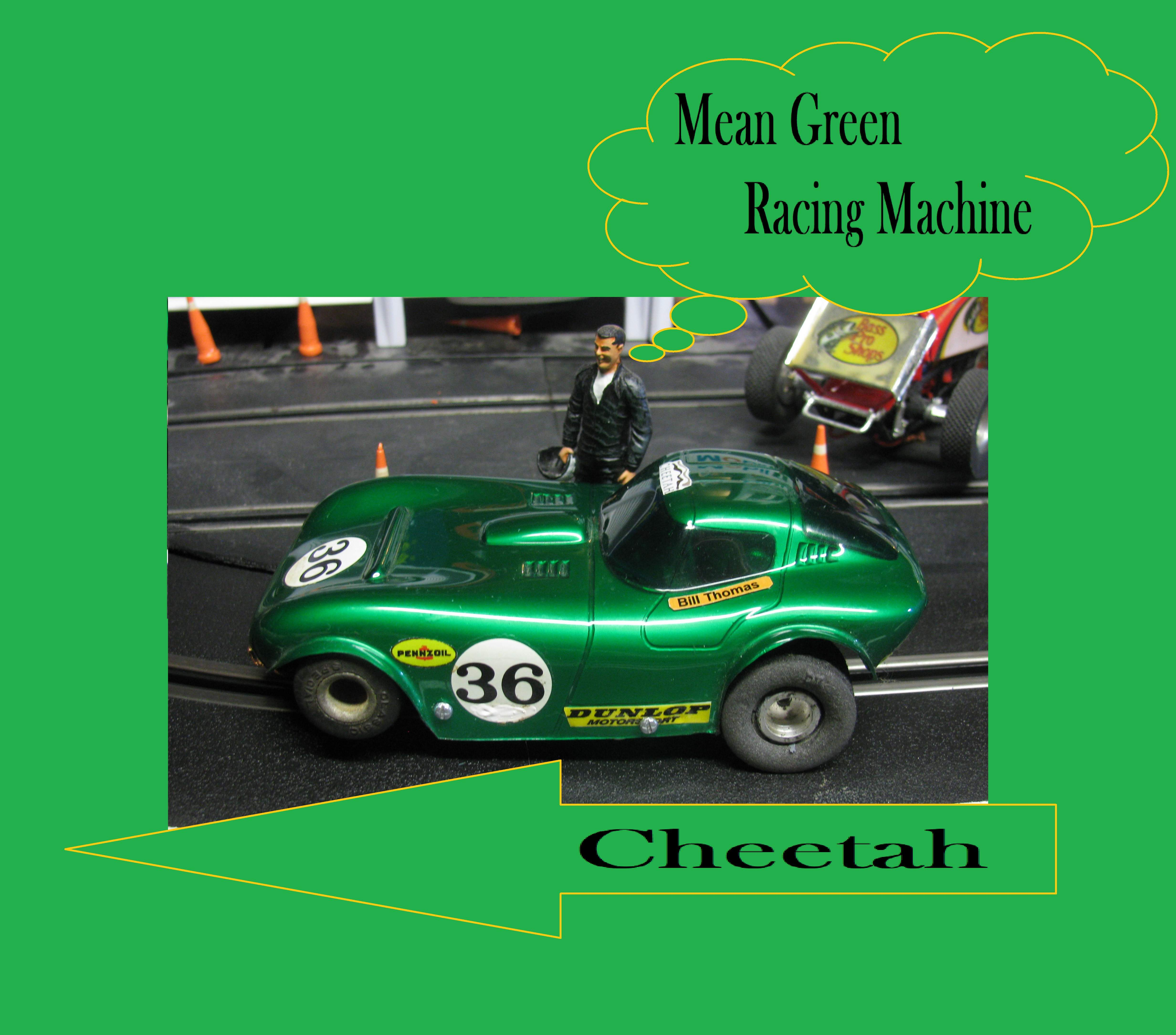 "* SOLD * - *SALE* Vintage Bill Thomas ""Mean Green"" Cheetah Racer – Car 36"