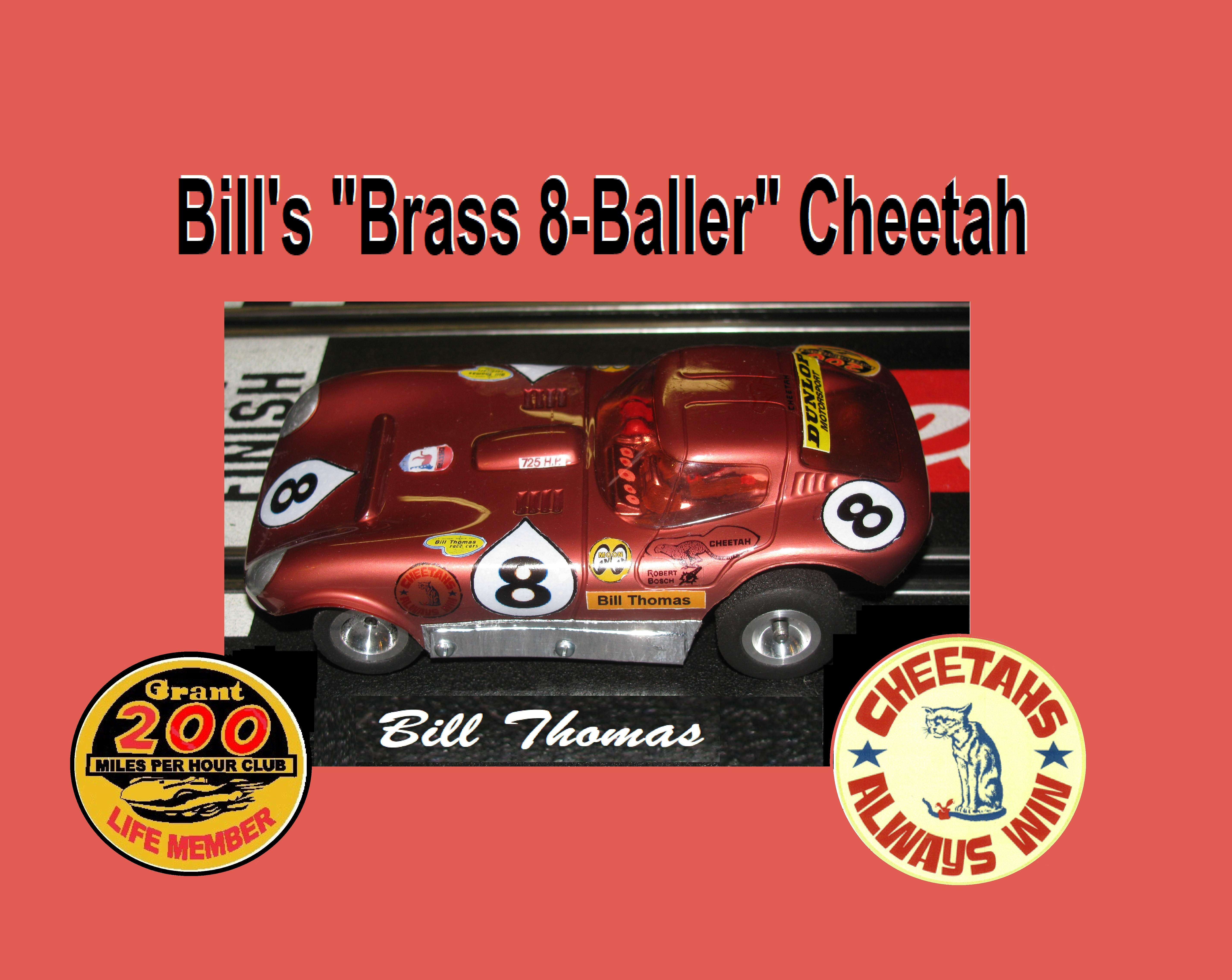 "*SOLD*  Sale Price - Vintage Cheetah Slot Car Racer Bill Thomas ""Brass 8-Baller"" – 1/24 Scale – Car 8"