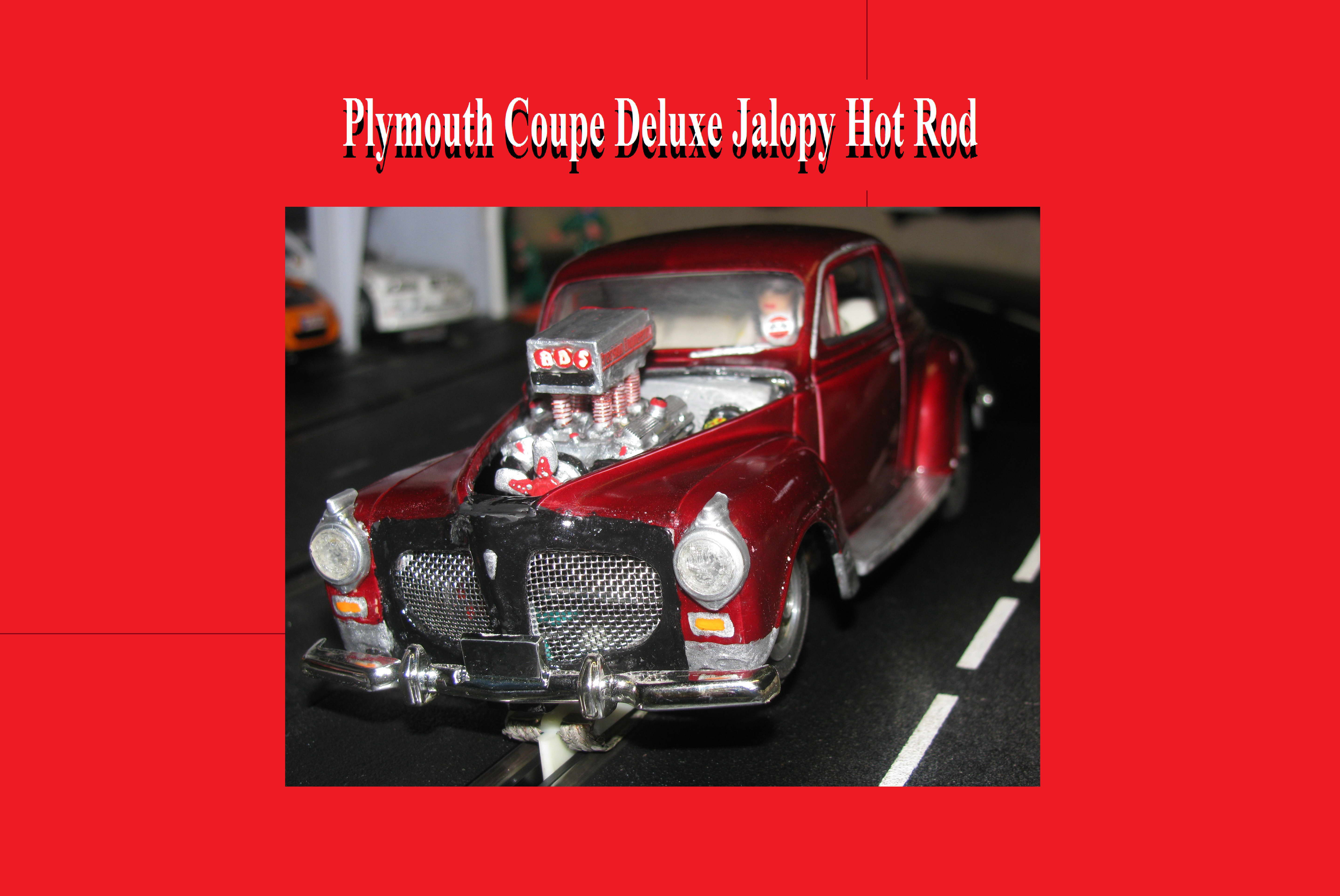 """* SOLD * Special Price for """"treetopflier"""" * Winter is coming SALE * Vintage 1940 Plymouth Coupe Deluxe Jalopy Hot Rod Slot Car 1:24 Scale"""