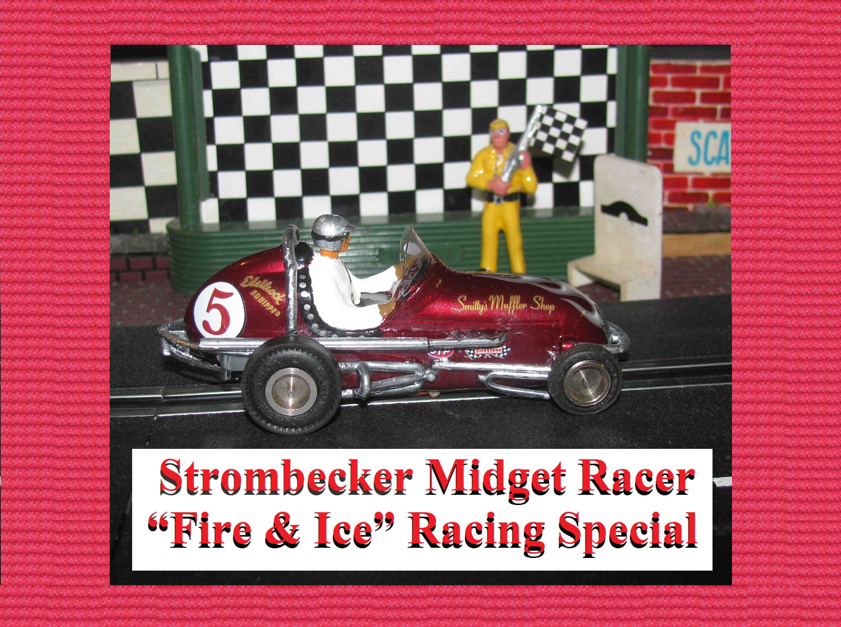 """*SOLD* *For Charles E. ONLY* * Winter is coming SALE * Strombecker Midget Racer """"Fire & Ice"""" Racing Special 1:32 Scale Car #5"""