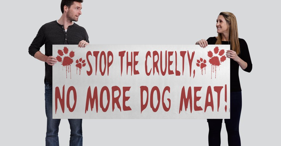 International sales: Stop The Cruelty Banner Dog Only