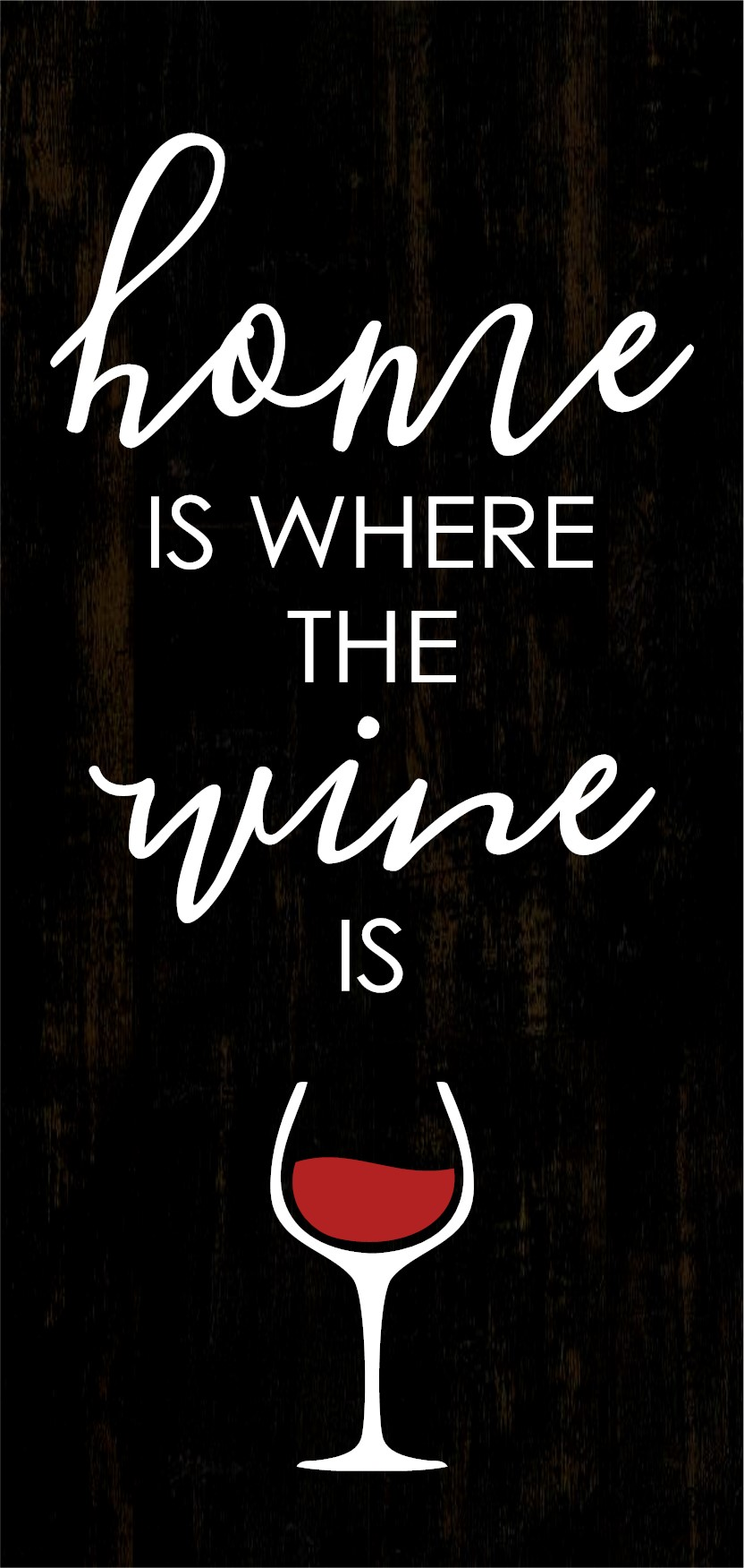"""""""Home is Where the Wine Is"""" DIY Wood Sign Kit (12inx24in)"""